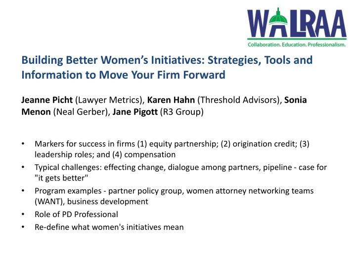 Building Better Women's Initiatives: Strategies, Tools and Information to Move Your Firm Forward