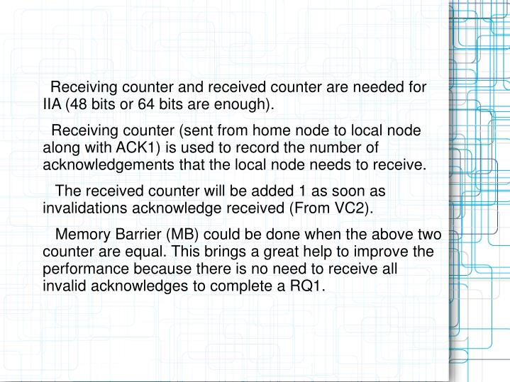 Receiving counter and received counter are needed for IIA (48 bits or 64 bits are enough).