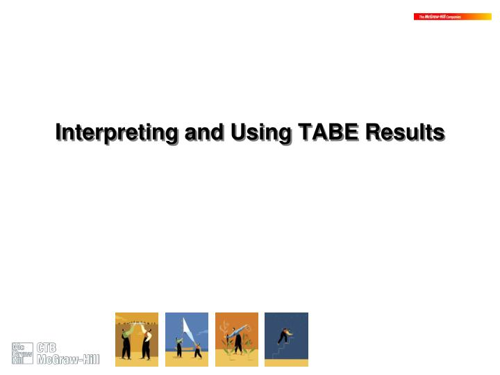 Interpreting and Using TABE Results
