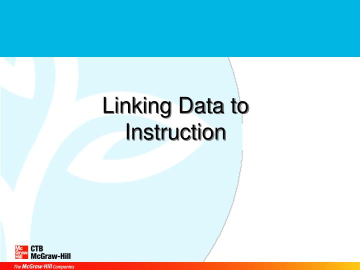 Linking Data to         Instruction