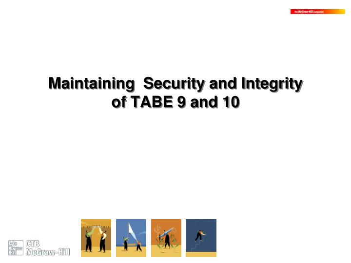 Maintaining  Security and Integrity