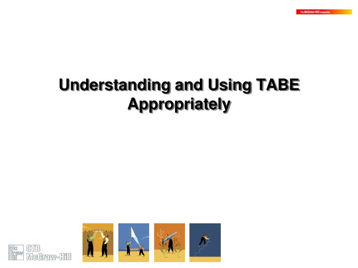 Understanding and Using TABE