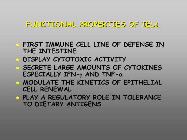 FUNCTIONAL PROPERTIES OF IELs.