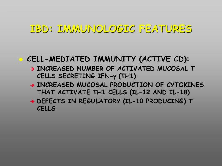 IBD: IMMUNOLOGIC FEATURES
