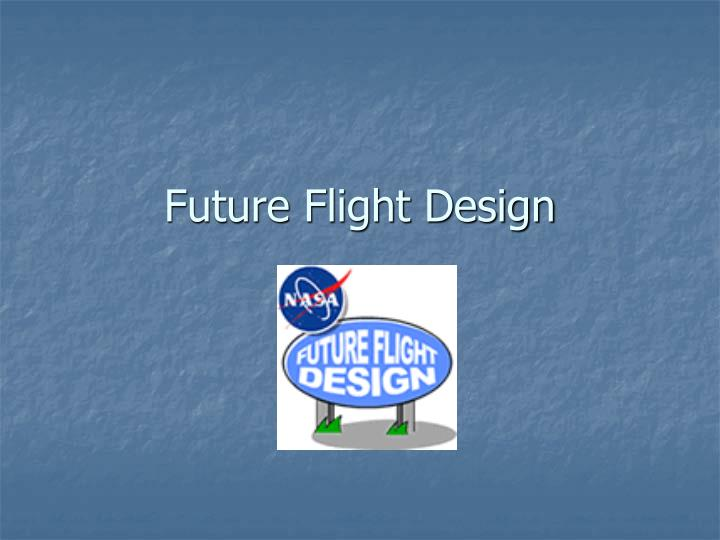 Future flight design