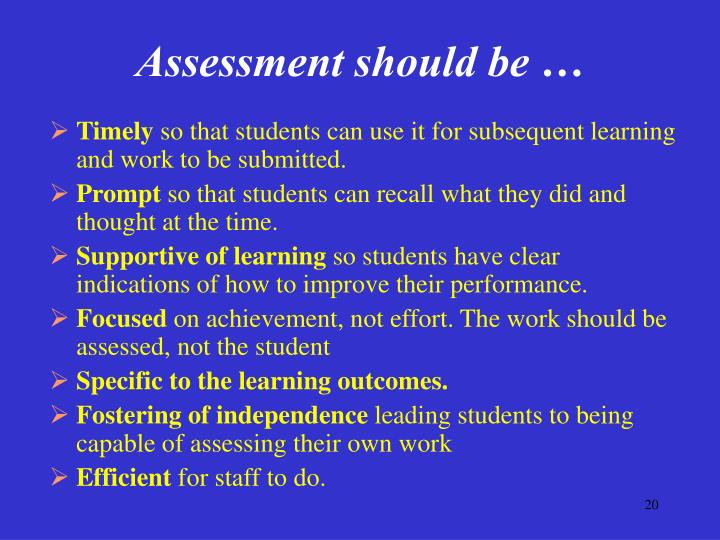 Assessment should be …