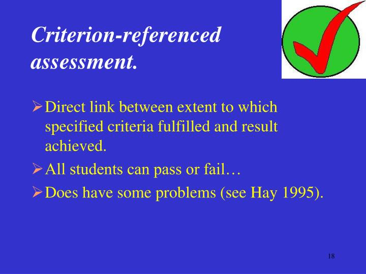 Criterion-referenced assessment.