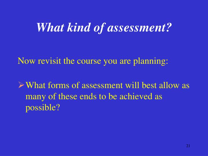What kind of assessment?