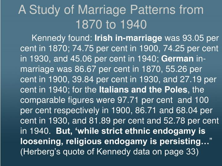 A Study of Marriage Patterns from 1870 to 1940