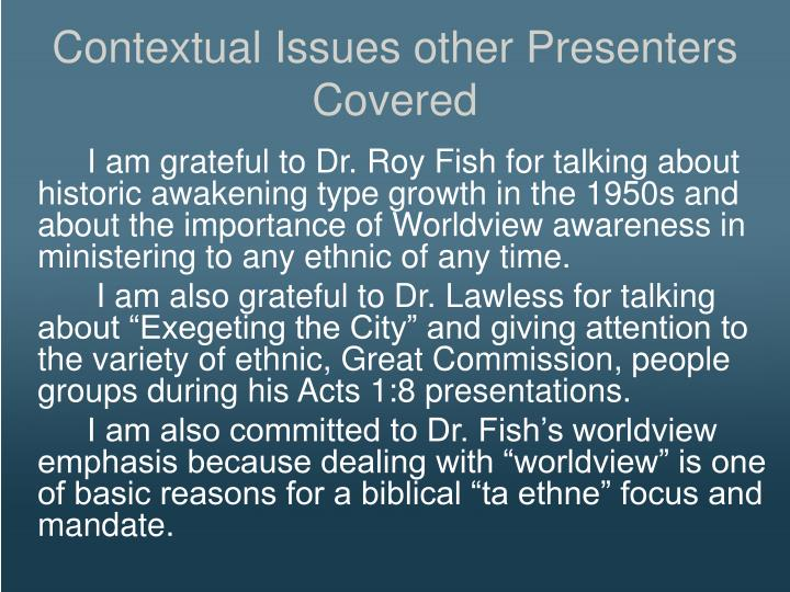 Contextual Issues other Presenters Covered