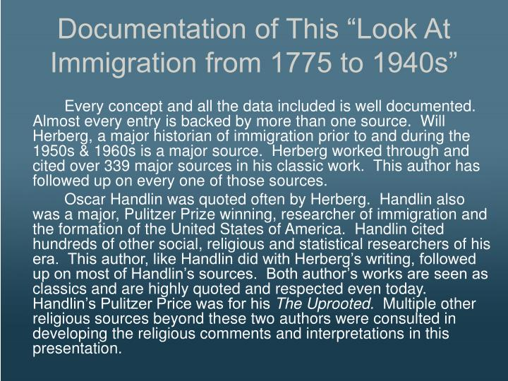 Documentation of This Look At Immigration from 1775 to 1940s