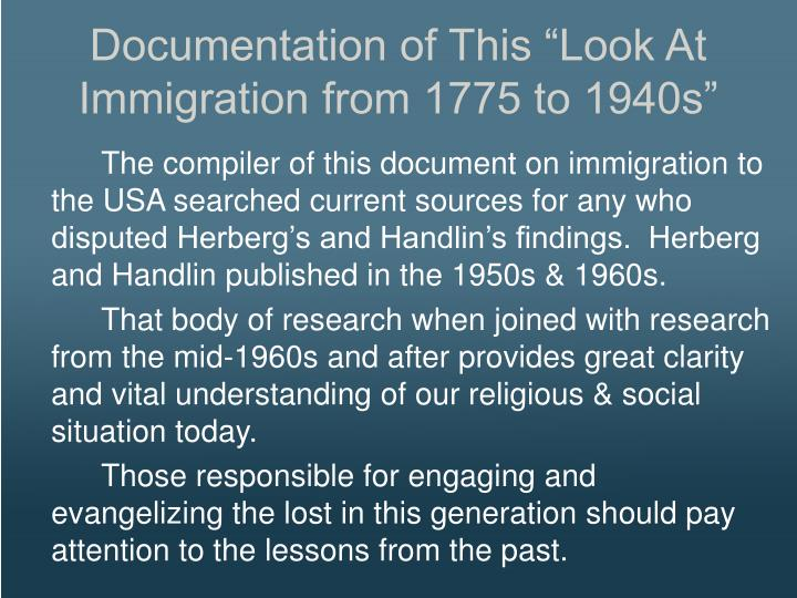 """Documentation of This """"Look At Immigration from 1775 to 1940s"""""""