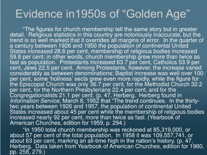 Evidence in1950s of Golden Age