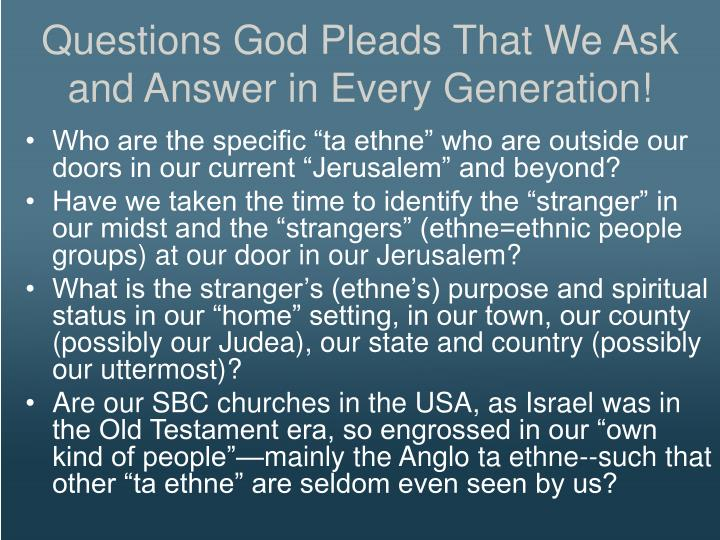 Questions God Pleads That We Ask and Answer in Every Generation!