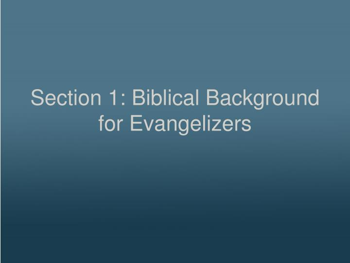 Section 1: Biblical Background