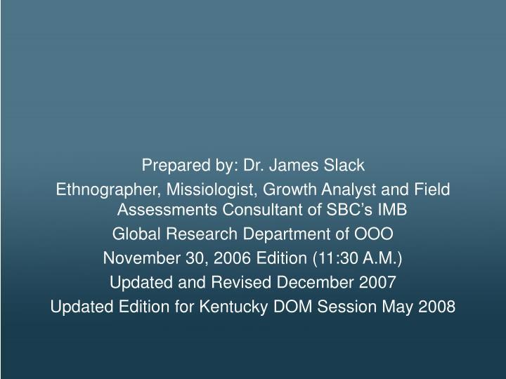 Prepared by: Dr. James Slack