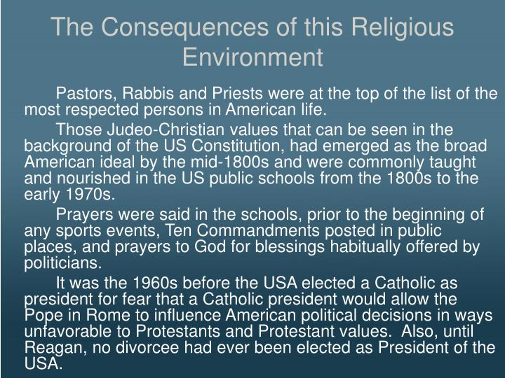 The Consequences of this Religious Environment