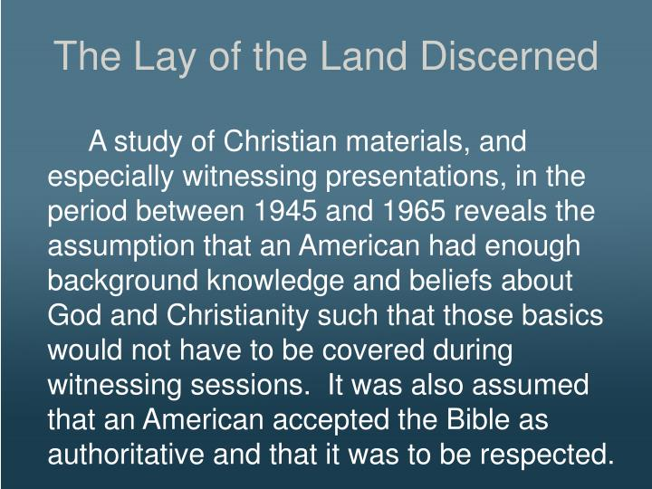 The Lay of the Land Discerned