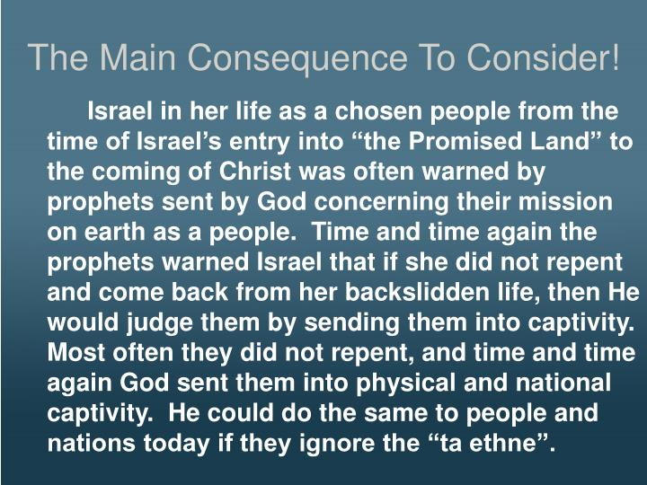 The Main Consequence To Consider!