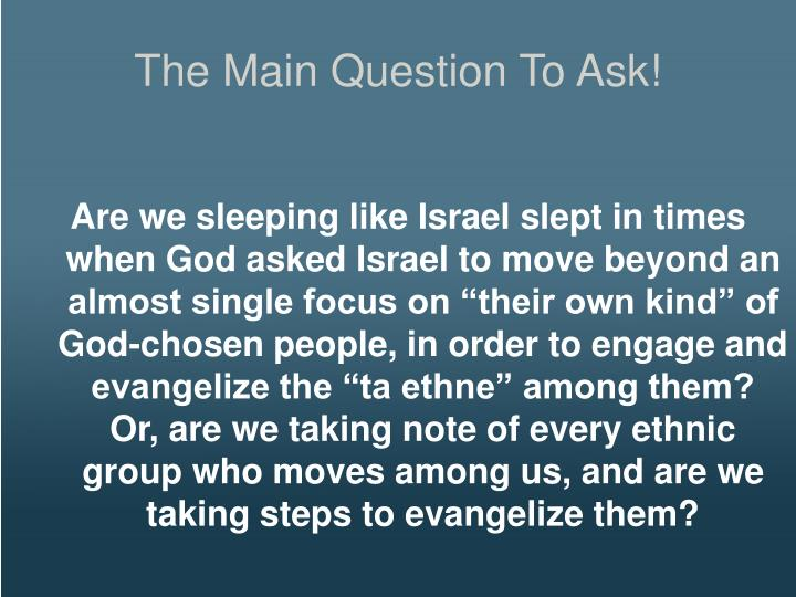 The Main Question To Ask!