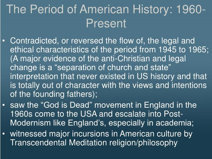 The Period of American History: 1960-Present
