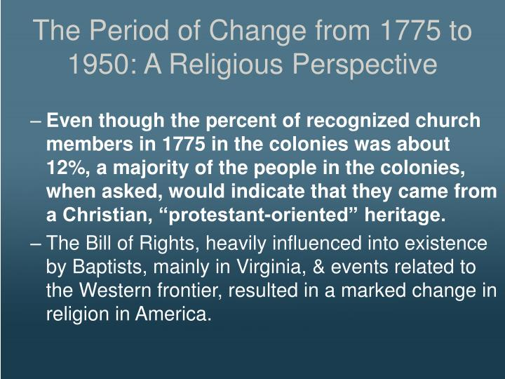 The Period of Change from 1775 to 1950: A Religious Perspective