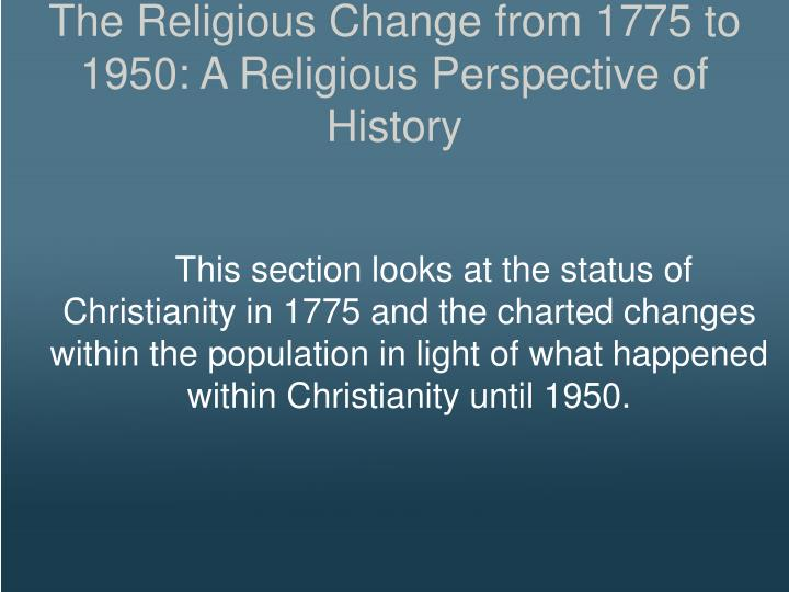 The Religious Change from 1775 to 1950: A Religious Perspective of History