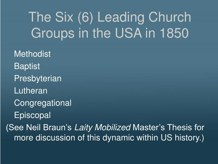The Six (6) Leading Church Groups in the USA in 1850