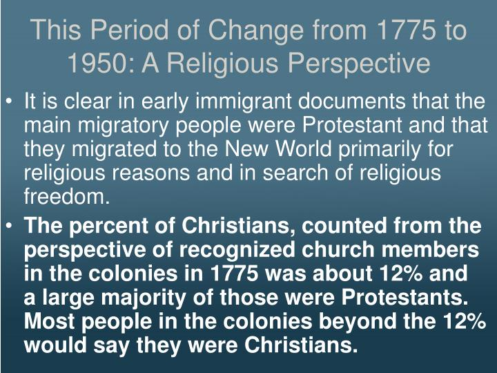 This Period of Change from 1775 to 1950: A Religious Perspective