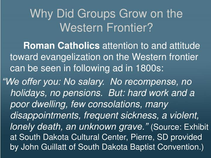 Why Did Groups Grow on the Western Frontier?