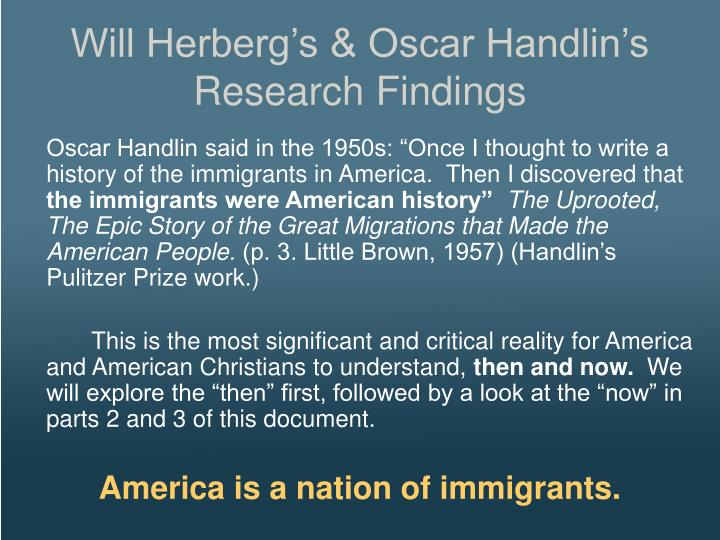 Will Herbergs & Oscar Handlins Research Findings