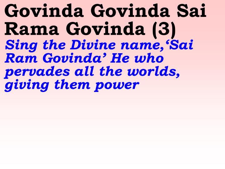 Govinda Govinda Sai Rama Govinda (3)