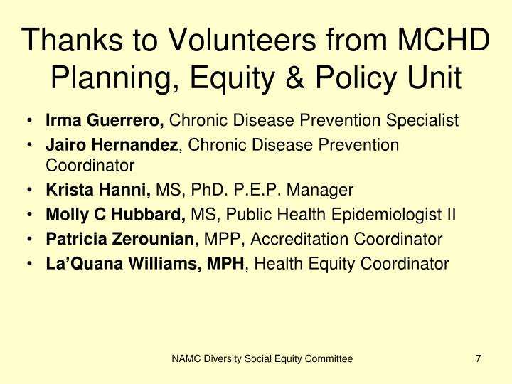 Thanks to Volunteers from MCHD Planning, Equity & Policy Unit