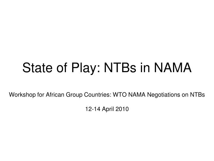 State of play ntbs in nama