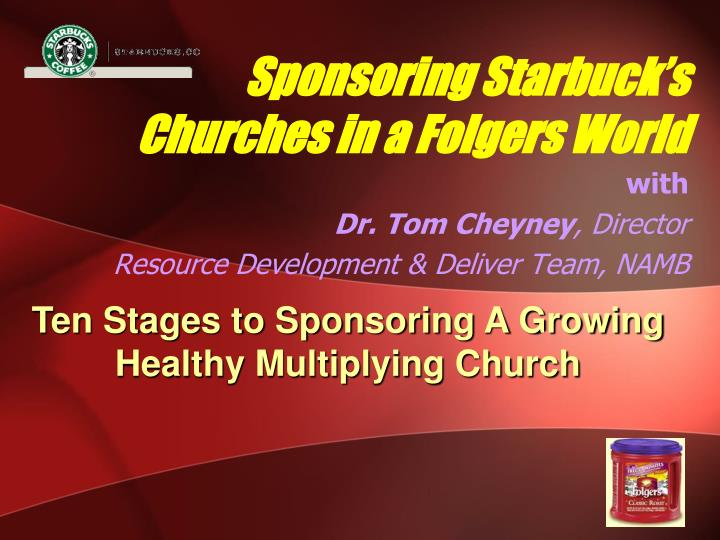 Sponsoring starbuck s churches in a folgers world