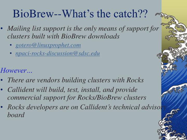BioBrew--What's the catch??
