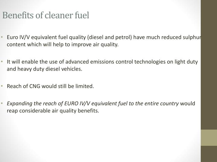 Benefits of cleaner fuel