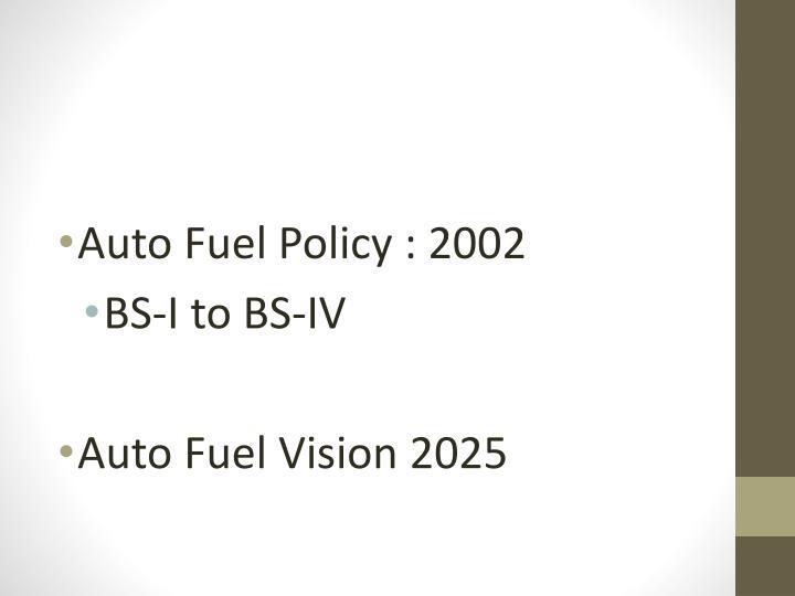 Auto Fuel Policy : 2002