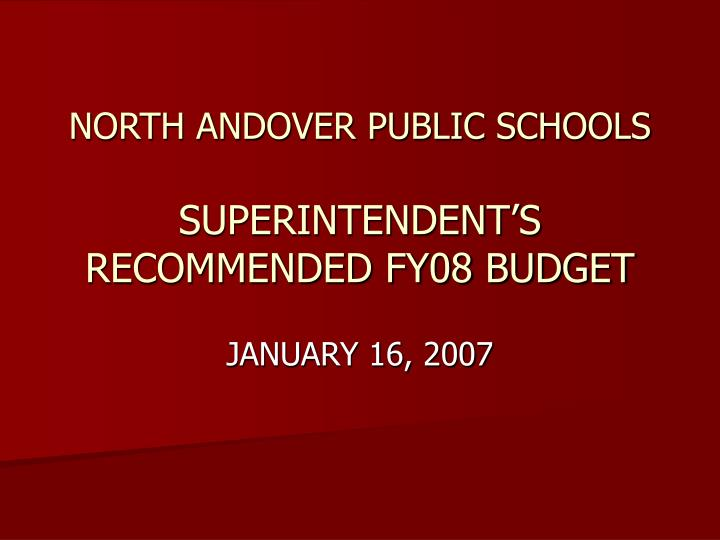 North andover public schools superintendent s recommended fy08 budget