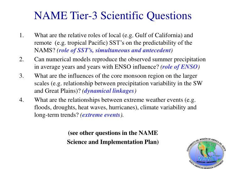 NAME Tier-3 Scientific Questions