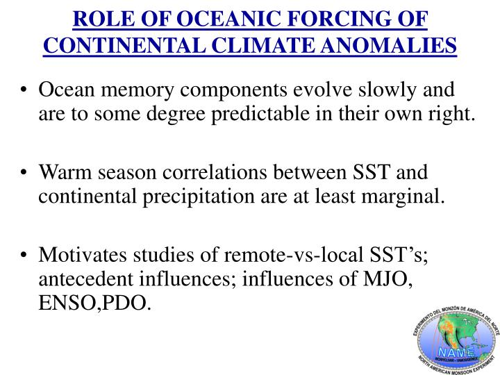 ROLE OF OCEANIC FORCING OF CONTINENTAL CLIMATE ANOMALIES