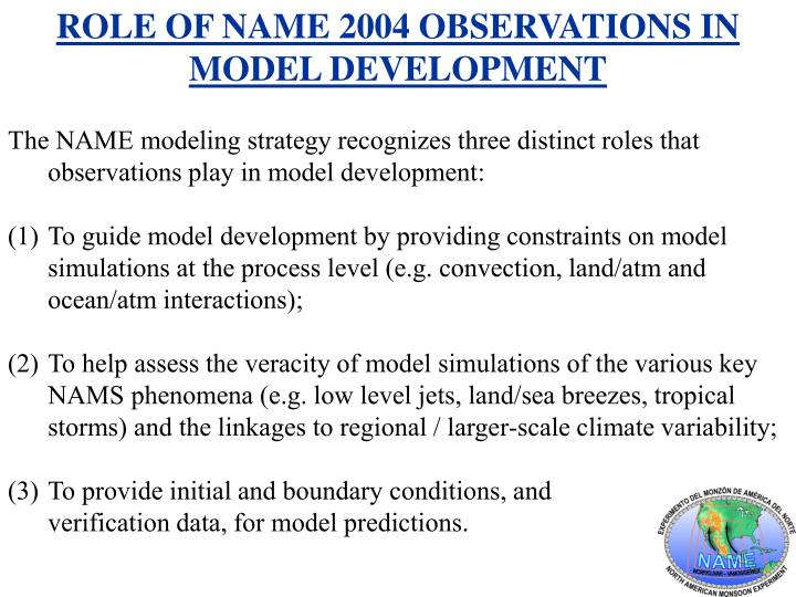ROLE OF NAME 2004 OBSERVATIONS IN MODEL DEVELOPMENT