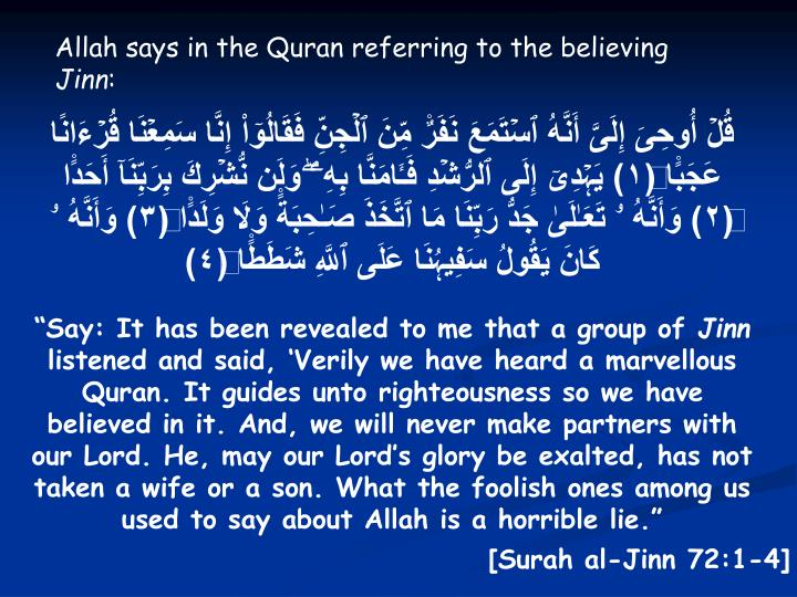 Allah says in the Quran referring to the believing