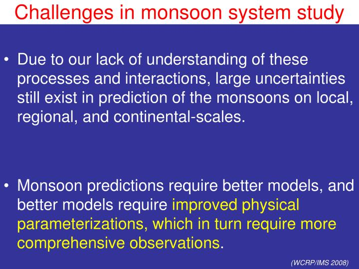 Challenges in monsoon system study