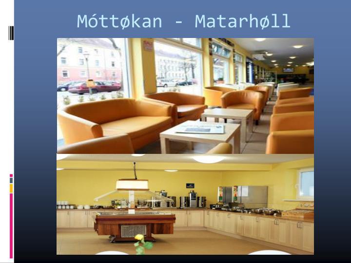 Móttøkan - Matarhøll