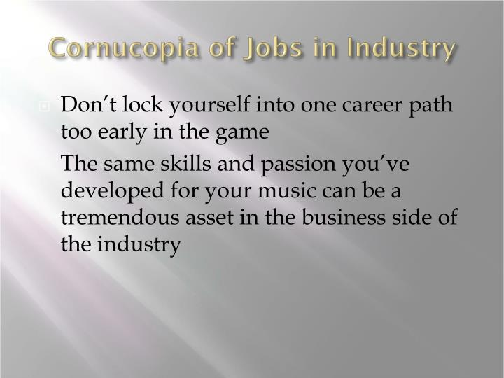 Cornucopia of Jobs in Industry