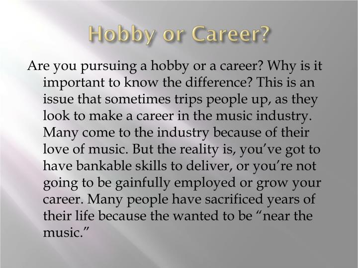Hobby or Career?