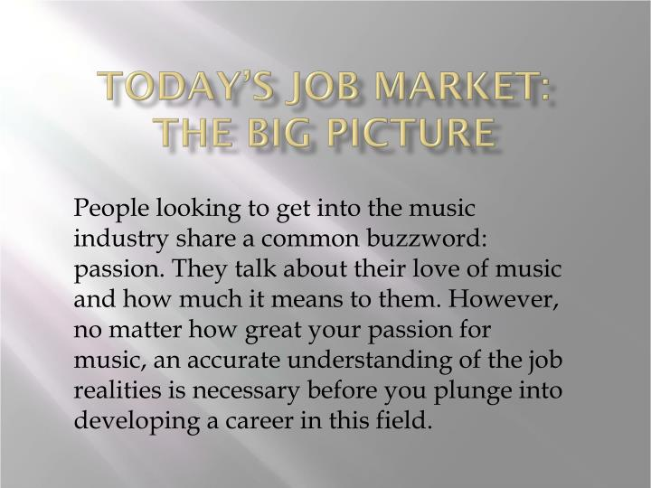 Today s job market the big picture