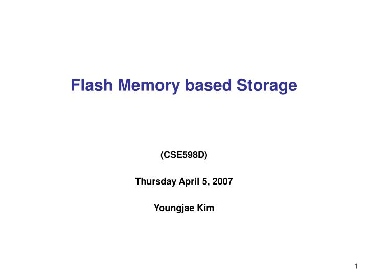 Flash memory based storage