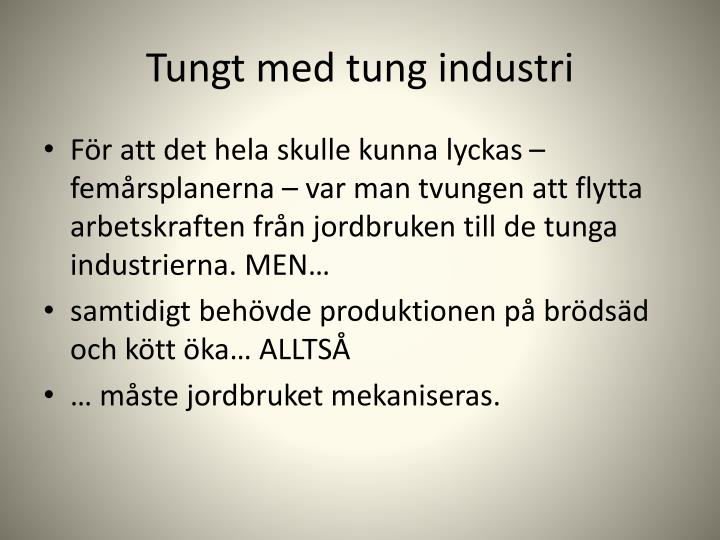 Tungt med tung industri
